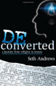 Deconverted by Seth Andrews